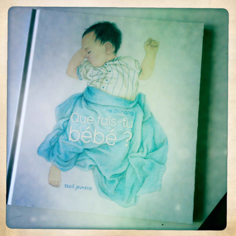 Que fais tu bébé livre pour enfants